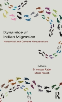 Dynamics of Indian Migration : Historical and Current Perspectives, Hardback Book