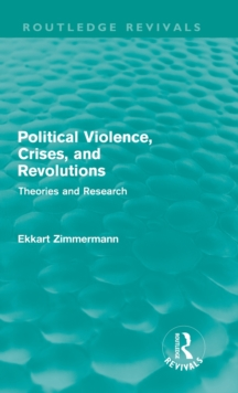 Political Violence, Crises and Revolutions : Theories and Research, Hardback Book