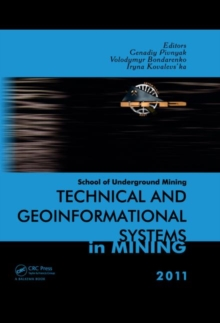 Technical and Geoinformational Systems in Mining : School of Underground Mining 2011, Hardback Book