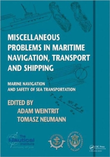 Miscellaneous Problems in Maritime Navigation, Transport and Shipping : Marine Navigation and Safety of Sea Transportation, Paperback / softback Book