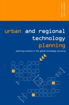 Urban and Regional Technology Planning : Planning Practice in the Global Knowledge Economy, Paperback / softback Book
