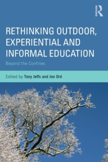Rethinking Outdoor, Experiential and Informal Education : Beyond the Confines, Paperback / softback Book