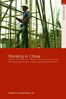 Working in China : Ethnographies of Labor and Workplace Transformation, Paperback / softback Book