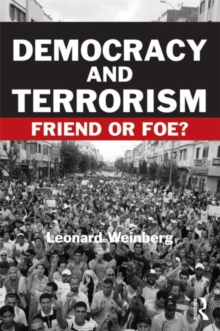 Democracy and Terrorism : Friend or Foe?, Paperback / softback Book
