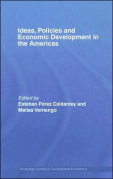 Ideas, Policies and Economic Development in the Americas, Hardback Book