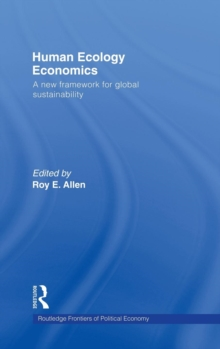 Human Ecology Economics : A New Framework for Global Sustainability, Hardback Book