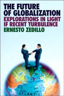 The Future of Globalization : Explorations in Light of Recent Turbulence, Paperback / softback Book