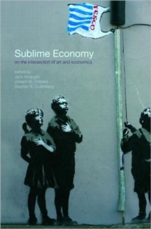 Sublime Economy : On the intersection of art and economics, Hardback Book
