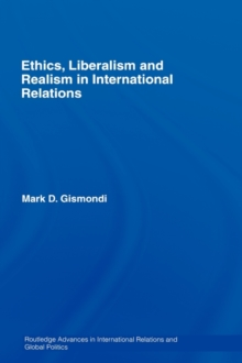 Ethics, Liberalism and Realism in International Relations, Hardback Book