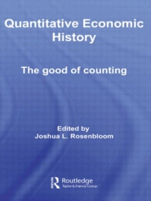 Quantitative Economic History : The good of counting, Hardback Book