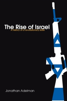 The Rise of Israel : A History of a Revolutionary State, Paperback / softback Book