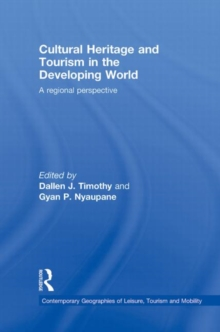 Cultural Heritage and Tourism in the Developing World : A Regional Perspective, Hardback Book