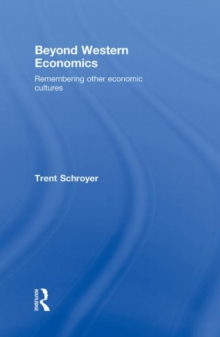 Beyond Western Economics : Remembering Other Economic Cultures, Hardback Book