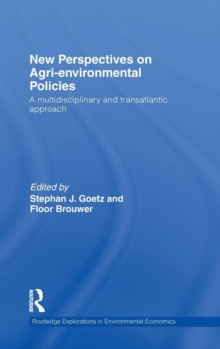 New Perspectives on Agri-Environmental Policies : A Multidisciplinary and Transatlantic Approach, Hardback Book
