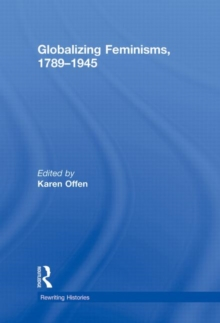 Globalizing Feminisms, 1789- 1945, Hardback Book