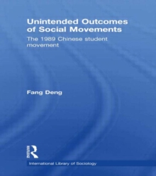 Unintended Outcomes of Social Movements : The 1989 Chinese Student Movement, Hardback Book