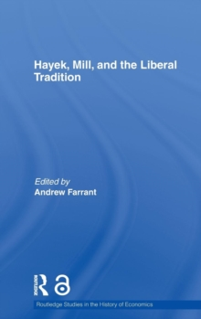 Hayek, Mill and the Liberal Tradition (Open Access), Hardback Book