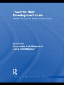 Towards New Developmentalism : Market as Means rather than Master, Hardback Book