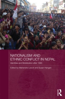 Nationalism and Ethnic Conflict in Nepal : Identities and Mobilization After 1990, Hardback Book