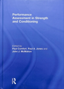 Performance Assessment in Strength and Conditioning, Hardback Book