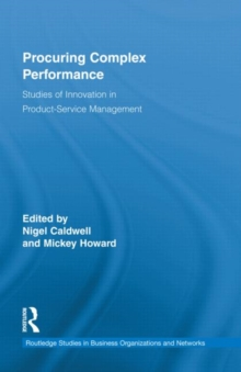 Procuring Complex Performance : Studies of Innovation in Product-Service Management, Hardback Book