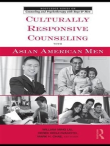 Culturally Responsive Counseling with Asian American Men, Hardback Book