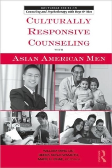 Culturally Responsive Counseling with Asian American Men, Paperback / softback Book