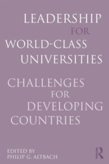 Leadership for World-Class Universities : Challenges for Developing Countries, Paperback / softback Book