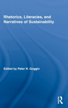 Rhetorics, Literacies, and Narratives of Sustainability, Hardback Book