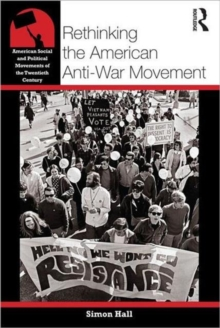 Rethinking the American Anti-War Movement, Paperback / softback Book