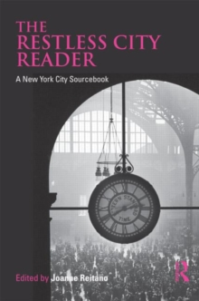 The Restless City Reader : A New York City Sourcebook, Paperback / softback Book