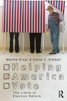 Helping America Vote : The Limits of Election Reform, Paperback / softback Book