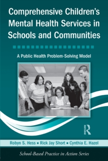 Comprehensive Children's Mental Health Services in Schools and Communities : A Public Health Problem-Solving Model, Paperback / softback Book
