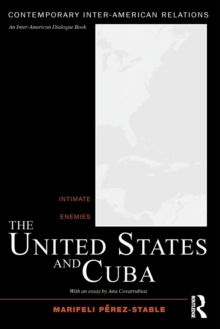 The United States and Cuba : Intimate Enemies, Paperback / softback Book