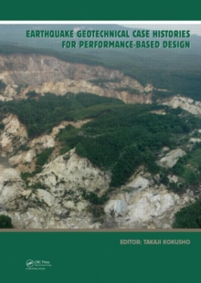 Earthquake Geotechnical Case Histories for Performance-Based Design : ISSMGE TC4 2005-2009 Term Volume, Hardback Book
