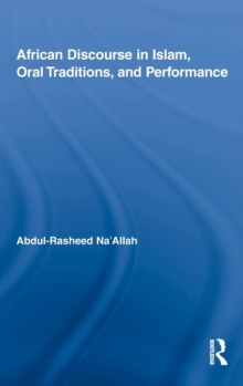 African Discourse in Islam, Oral Traditions, and Performance, Hardback Book