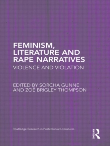 Feminism, Literature and Rape Narratives : Violence and Violation, Hardback Book