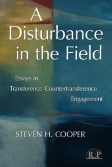 A Disturbance in the Field : Essays in Transference-Countertransference Engagement, Paperback / softback Book