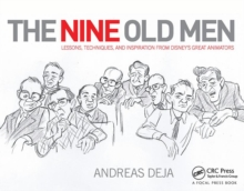 The Nine Old Men: Lessons, Techniques, and Inspiration from Disney's Great Animators, Hardback Book