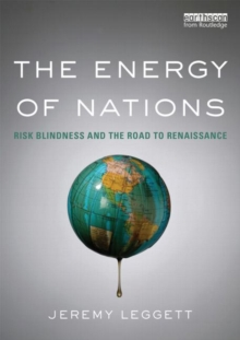 The Energy of Nations : Risk Blindness and the Road to Renaissance, Paperback Book