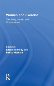 Women and Exercise : The Body, Health and Consumerism, Hardback Book