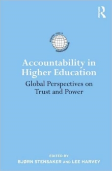 Accountability in Higher Education : Global Perspectives on Trust and Power, Paperback / softback Book