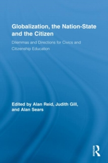 Globalization, the Nation-State and the Citizen : Dilemmas and Directions for Civics and Citizenship Education, Hardback Book