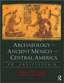 Archaeology of Ancient Mexico and Central America : An Encyclopedia, Paperback / softback Book