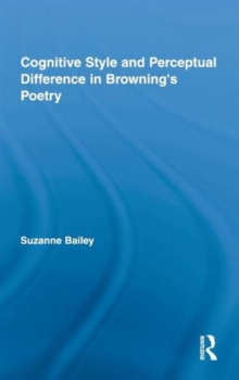 Cognitive Style and Perceptual Difference in Browning's Poetry, Hardback Book