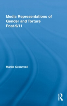 Media Representations of Gender and Torture Post-9/11, Hardback Book