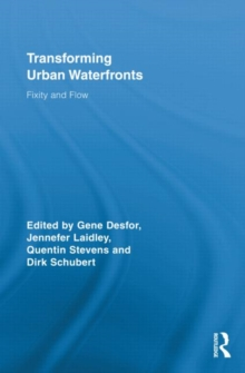 Transforming Urban Waterfronts : Fixity and Flow, Hardback Book