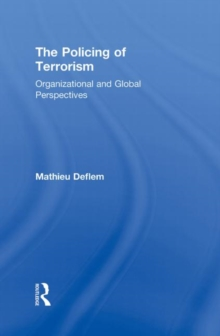 The Policing of Terrorism : Organizational and Global Perspectives, Hardback Book
