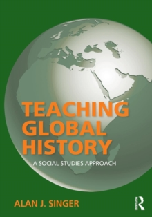 Teaching Global History : A Social Studies Approach, Paperback / softback Book