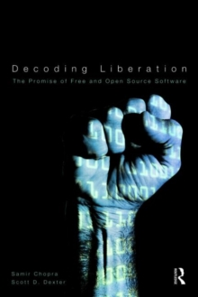 Decoding Liberation : The Promise of Free and Open Source Software, Paperback / softback Book